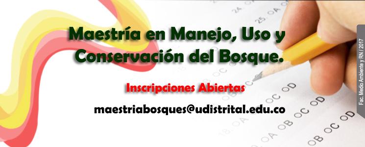 Inscripciones Maestría en Manejo, Uso y Conservación del Bosque.