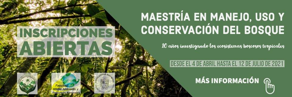 Inscripciones Maestría en Manejo, Uso y Conservación del Bosque